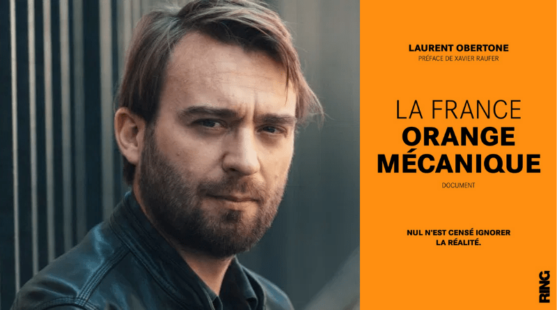 La France Orange Mécanique Laurent Obertone