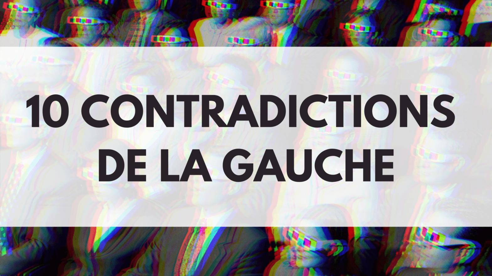 10 Contradictions de la Gauche