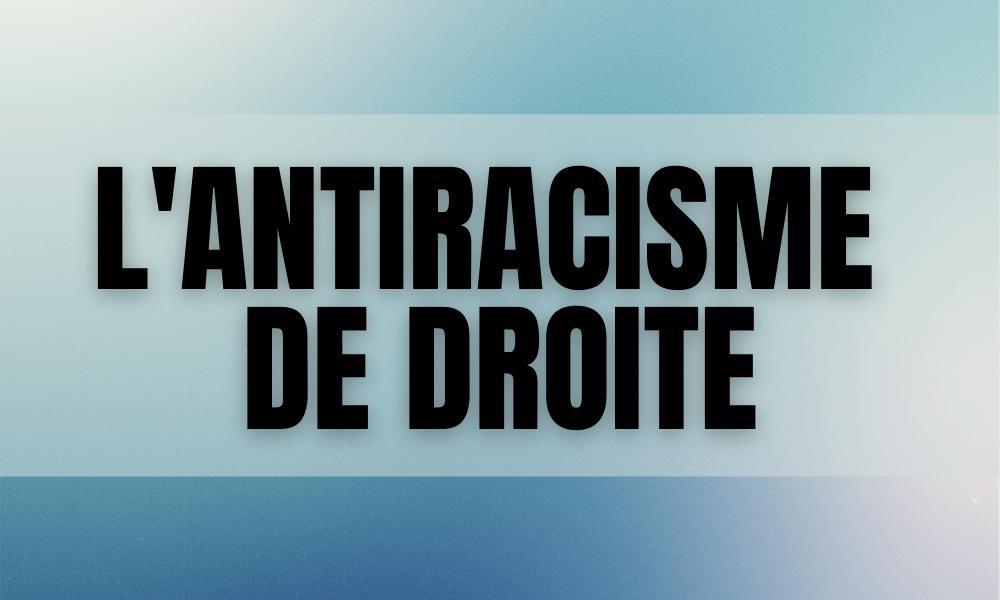 L'antiracisme de droite